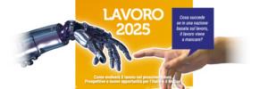 Lavoro 2025: come evolverà il lavoro nel prossimo decennio? CorriereAl